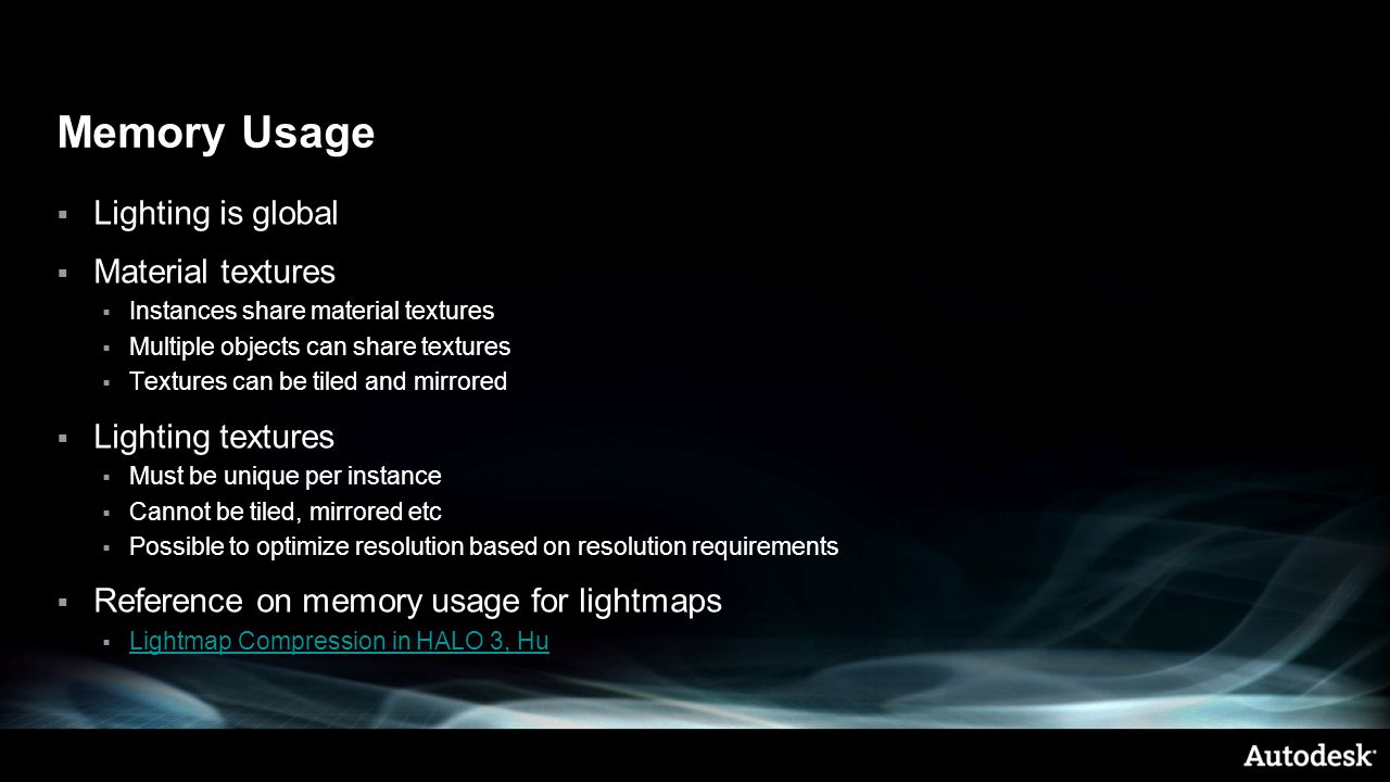 Memory Usage Lighting is global Material textures Lighting textures