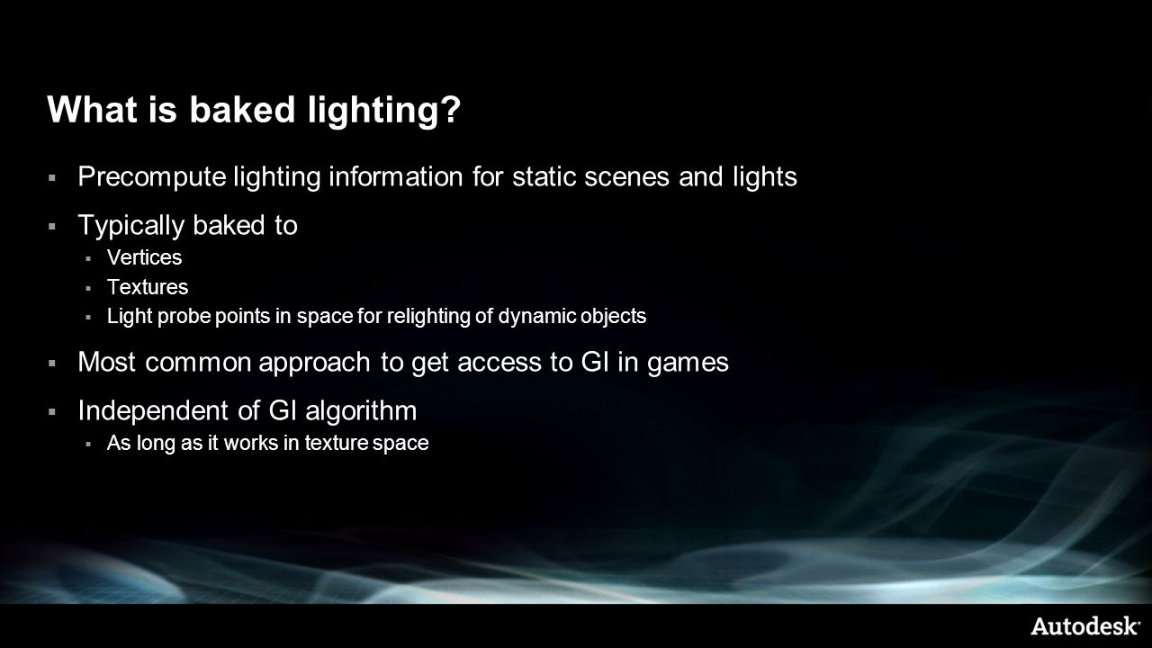 What is baked lighting Precompute lighting information for static scenes and lights. Typically baked to.
