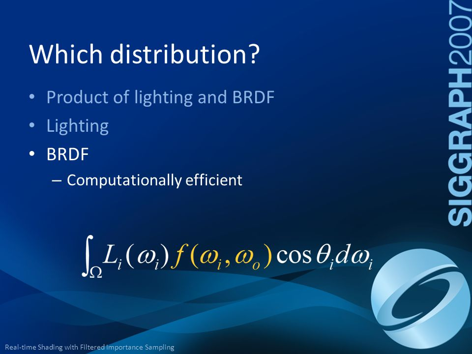 Which distribution Product of lighting and BRDF Lighting BRDF