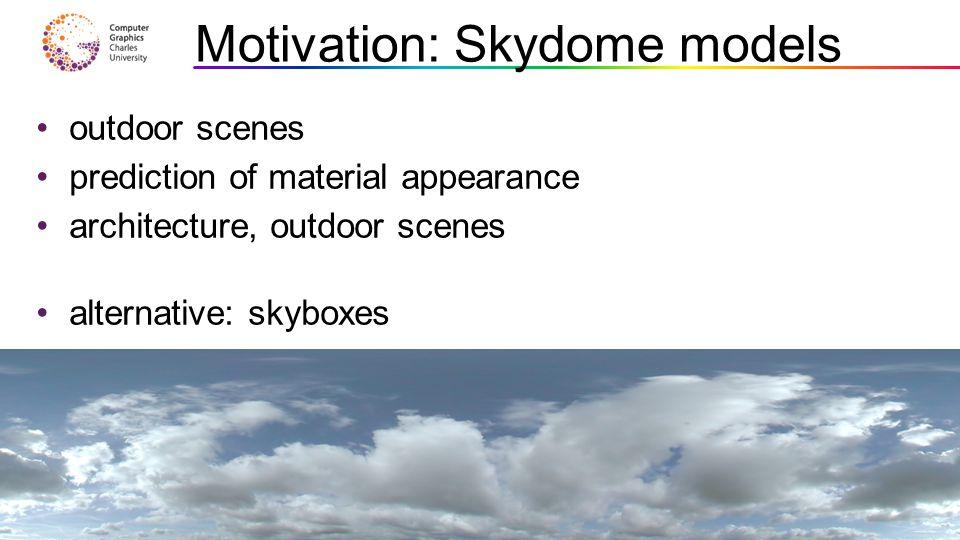 Motivation: Skydome models