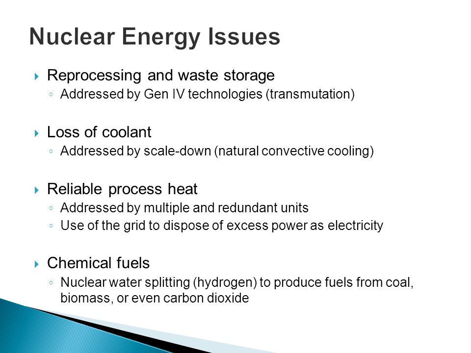 Nuclear Energy Issues Reprocessing and waste storage Loss of coolant