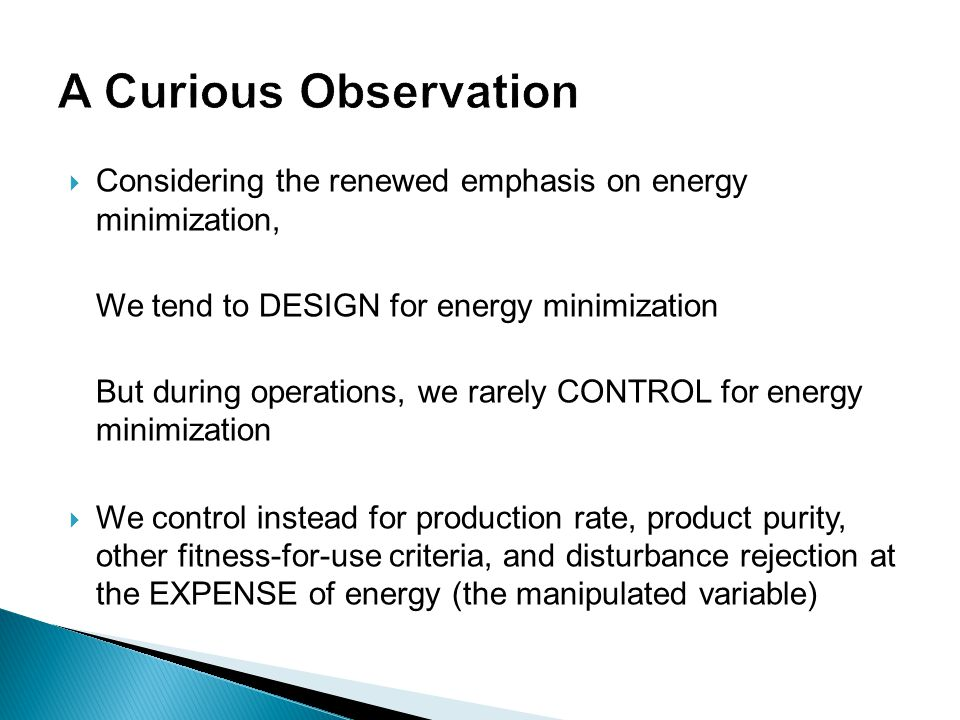 A Curious Observation Considering the renewed emphasis on energy minimization, We tend to DESIGN for energy minimization.