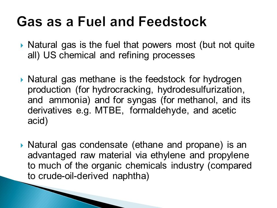 Gas as a Fuel and Feedstock