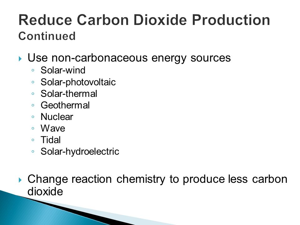 Reduce Carbon Dioxide Production Continued
