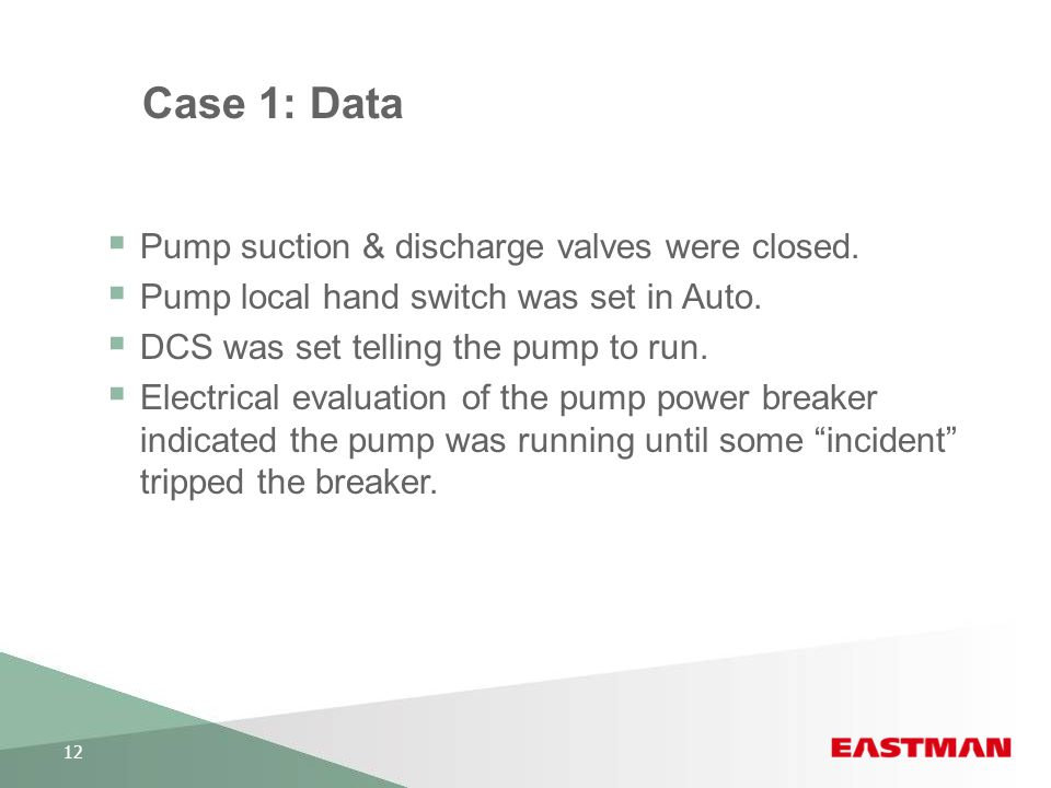 Case 1: Data Pump suction & discharge valves were closed.