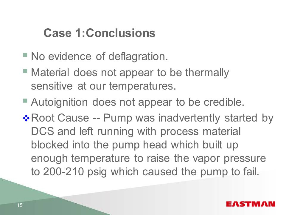 Case 1:Conclusions No evidence of deflagration.