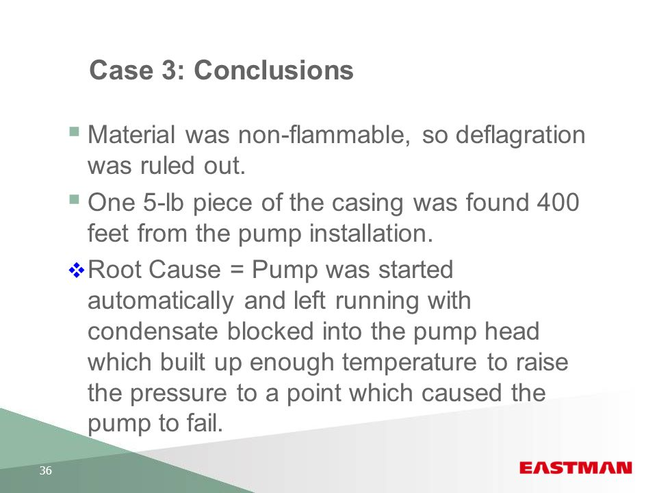 Case 3: Conclusions Material was non-flammable, so deflagration was ruled out.