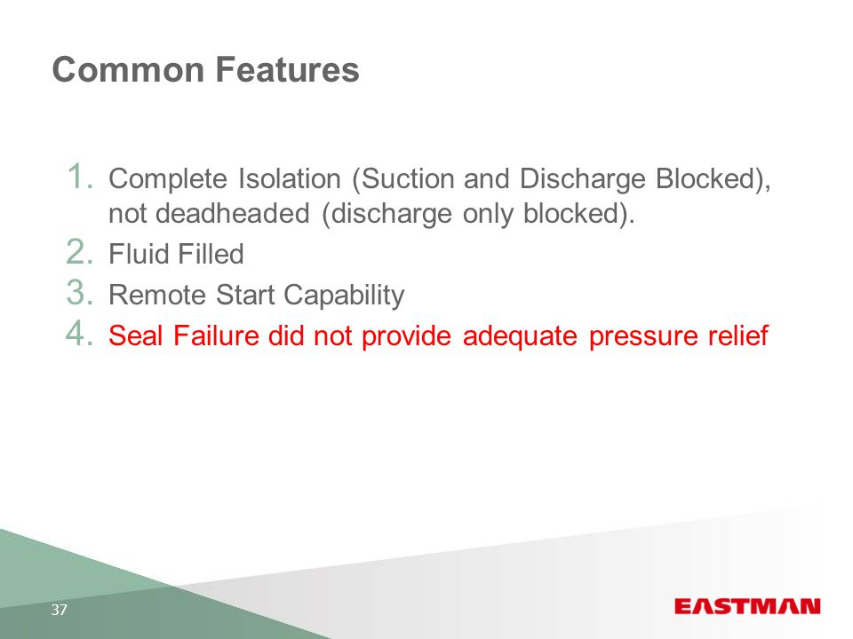 Common Features Complete Isolation (Suction and Discharge Blocked), not deadheaded (discharge only blocked).