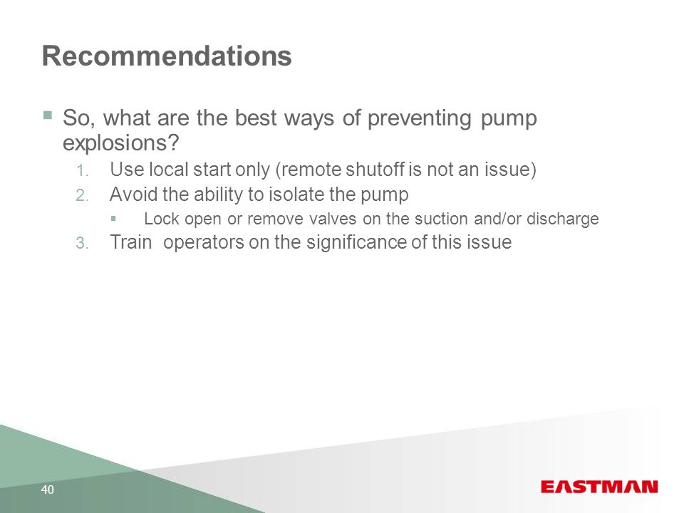 Recommendations So, what are the best ways of preventing pump explosions Use local start only (remote shutoff is not an issue)