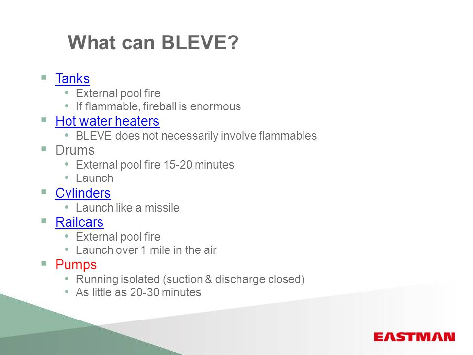 What can BLEVE Tanks Hot water heaters Drums Cylinders Railcars Pumps