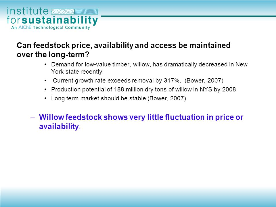 Can feedstock price, availability and access be maintained over the long-term