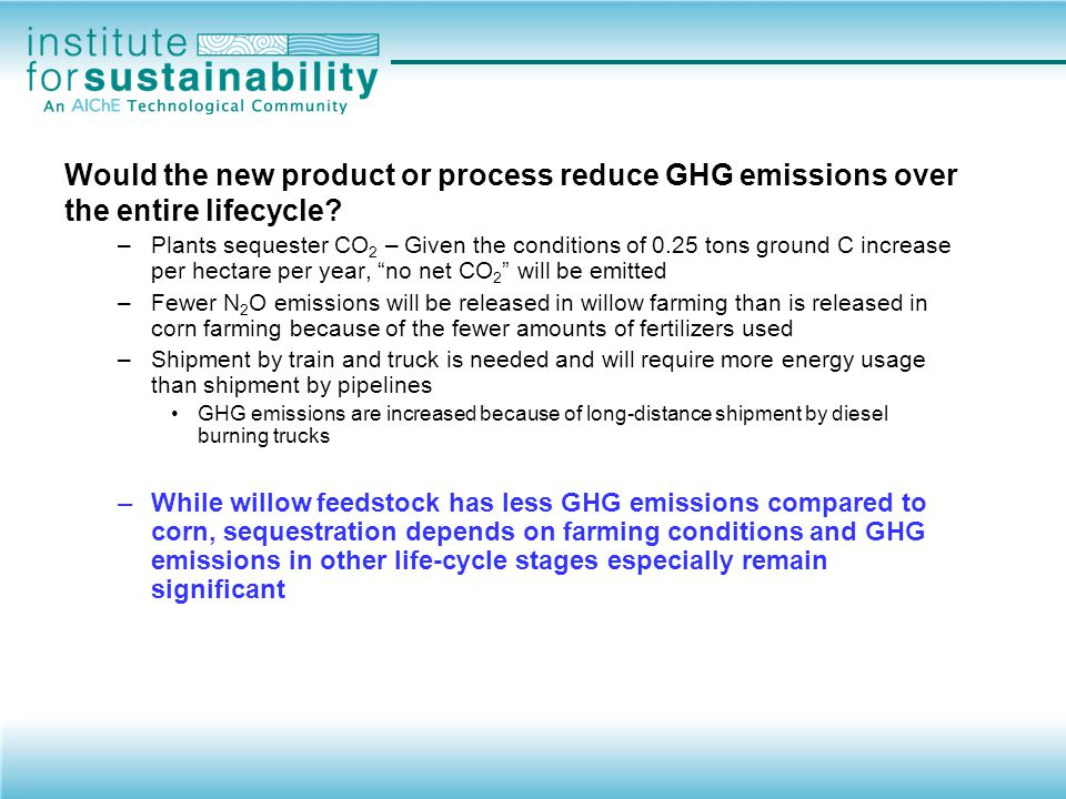 Would the new product or process reduce GHG emissions over the entire lifecycle
