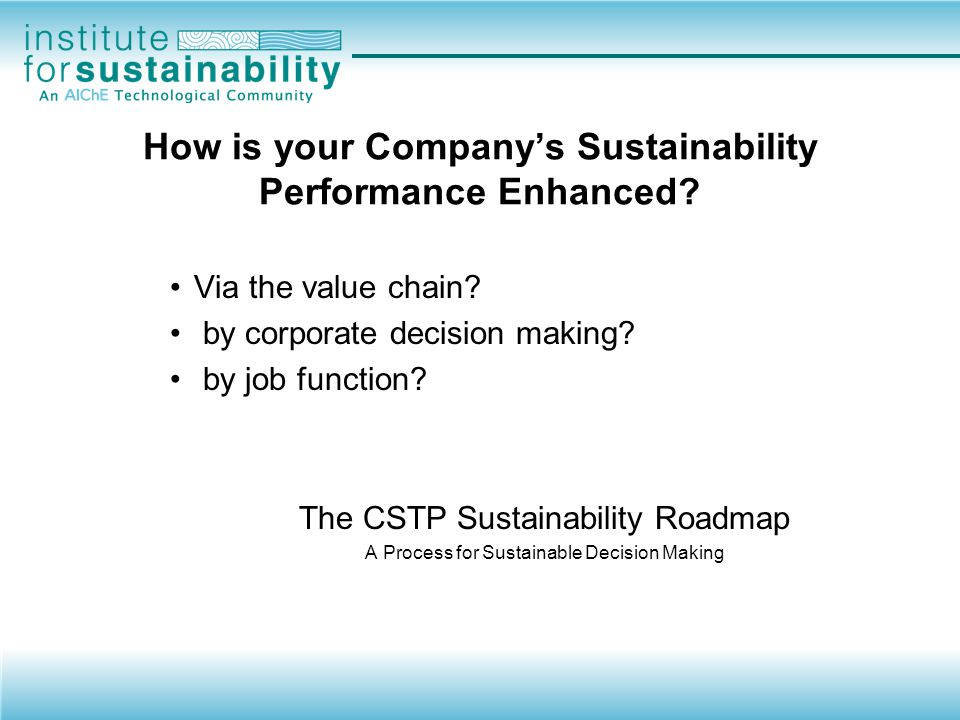 How is your Company's Sustainability Performance Enhanced