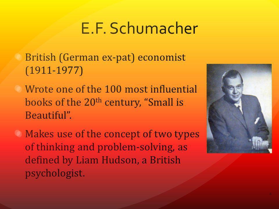 E.F. Schumacher British (German ex-pat) economist (1911-1977)