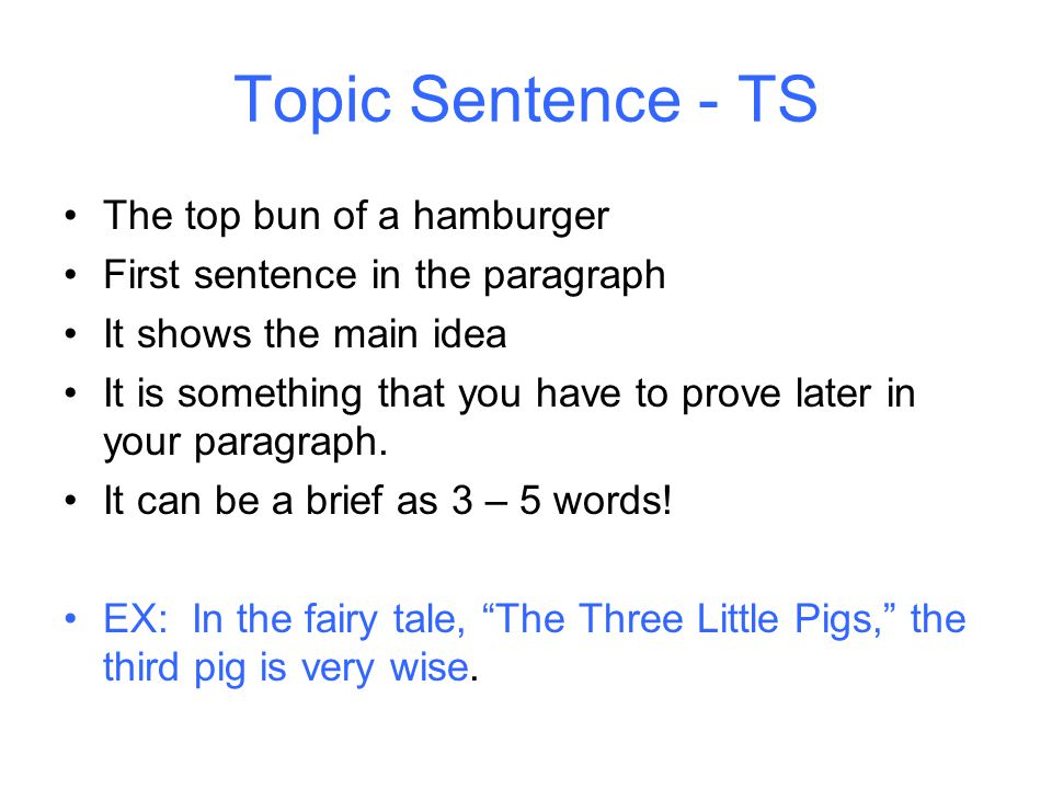 Topic Sentence - TS The top bun of a hamburger