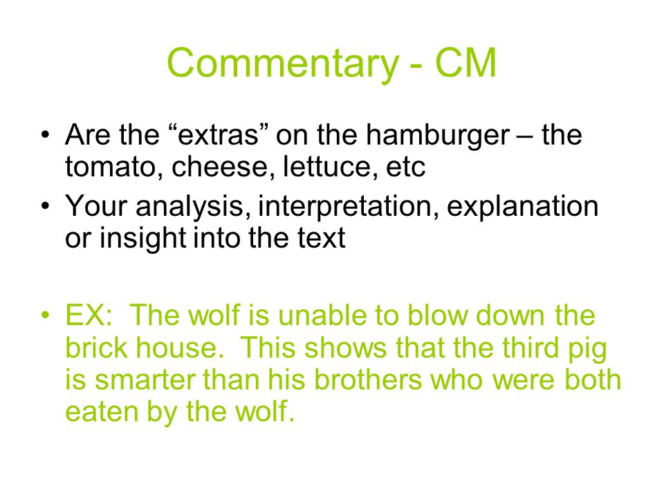 Commentary - CM Are the extras on the hamburger – the tomato, cheese, lettuce, etc.