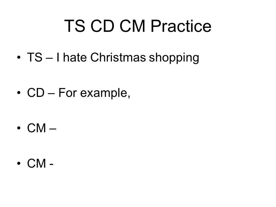 TS CD CM Practice TS – I hate Christmas shopping CD – For example,