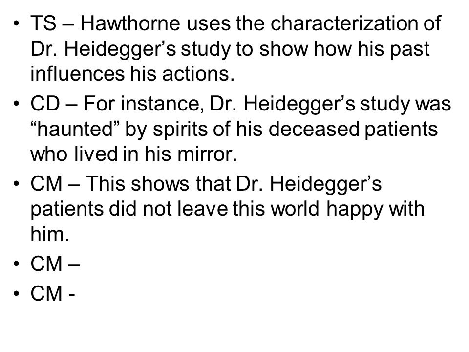 TS – Hawthorne uses the characterization of Dr