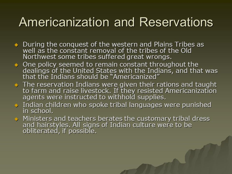 Americanization and Reservations