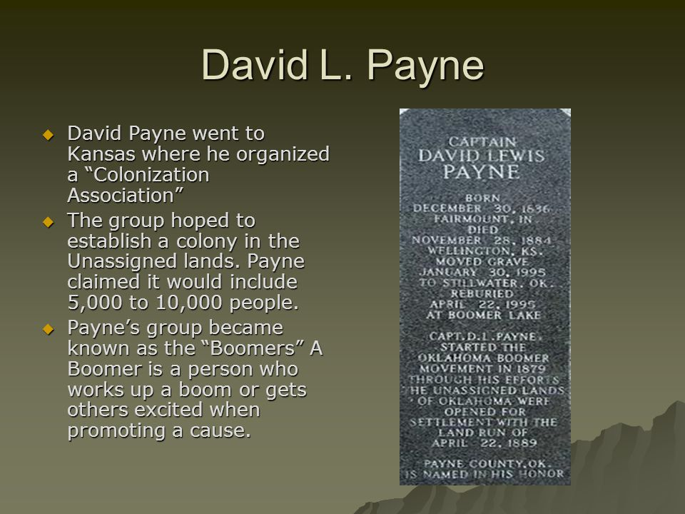 David L. Payne David Payne went to Kansas where he organized a Colonization Association