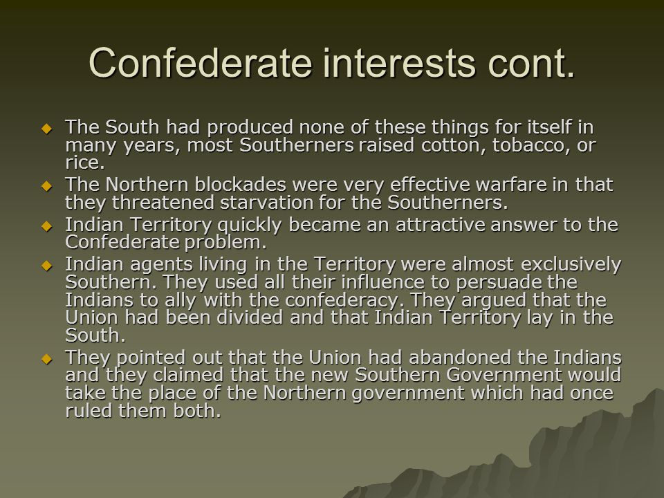 Confederate interests cont.