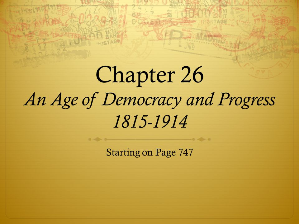 Chapter 26 An Age of Democracy and Progress 1815-1914
