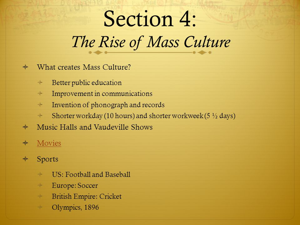 Section 4: The Rise of Mass Culture
