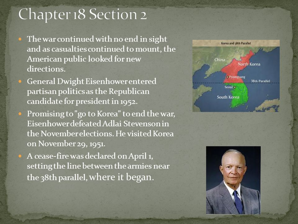 Chapter 18 Section 2 The war continued with no end in sight and as casualties continued to mount, the American public looked for new directions.