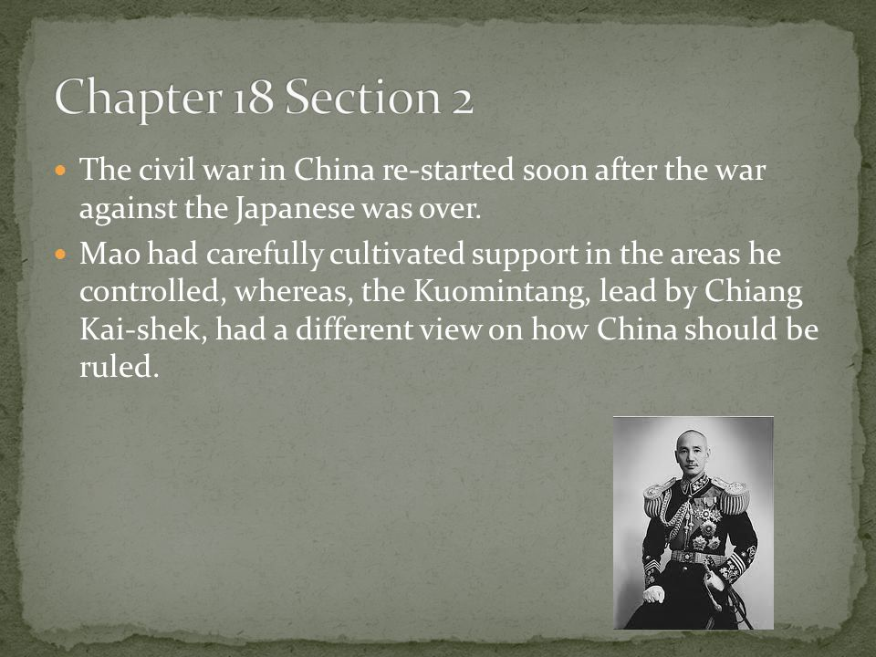 Chapter 18 Section 2 The civil war in China re-started soon after the war against the Japanese was over.