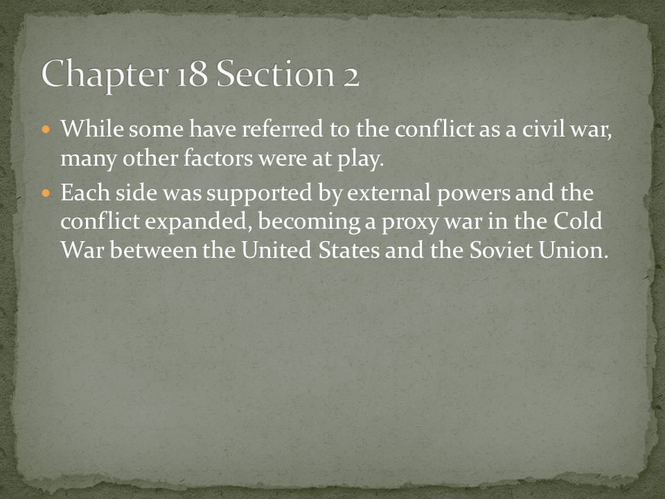 Chapter 18 Section 2 While some have referred to the conflict as a civil war, many other factors were at play.