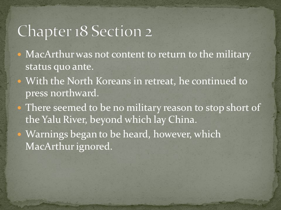 Chapter 18 Section 2 MacArthur was not content to return to the military status quo ante.