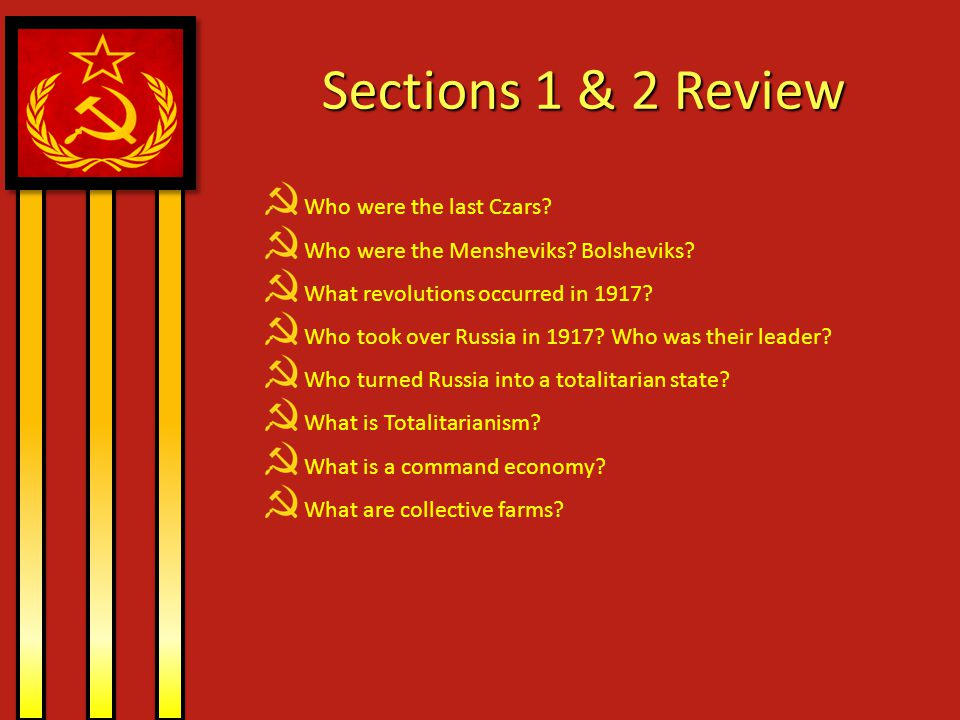 Sections 1 & 2 Review Who were the last Czars