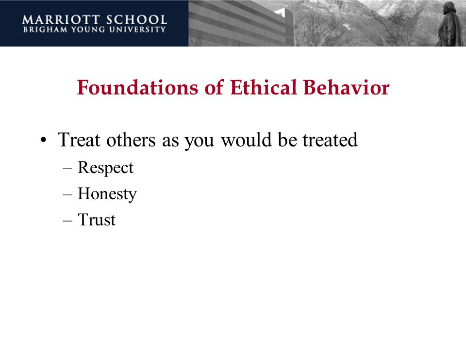 Foundations of Ethical Behavior