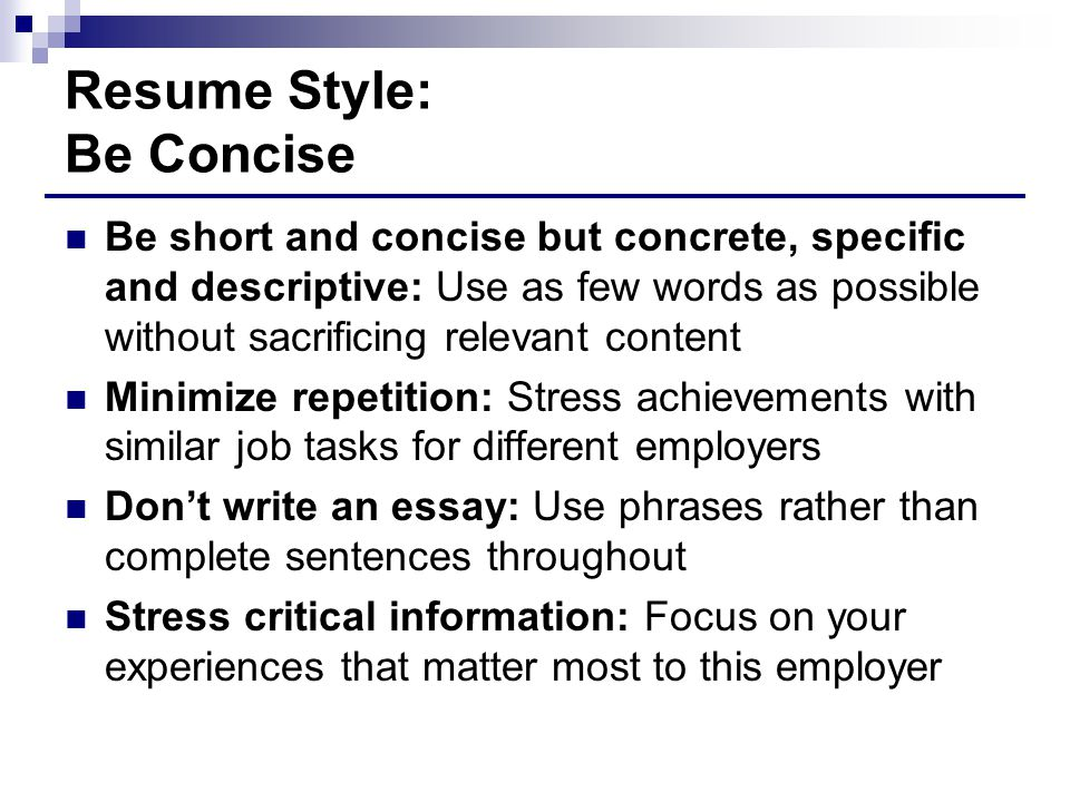 Resume Style: Be Concise