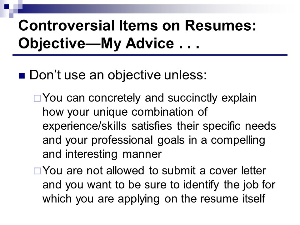 Controversial Items on Resumes: Objective—My Advice . . .
