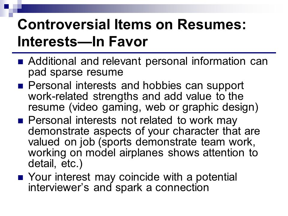 Controversial Items on Resumes: Interests—In Favor