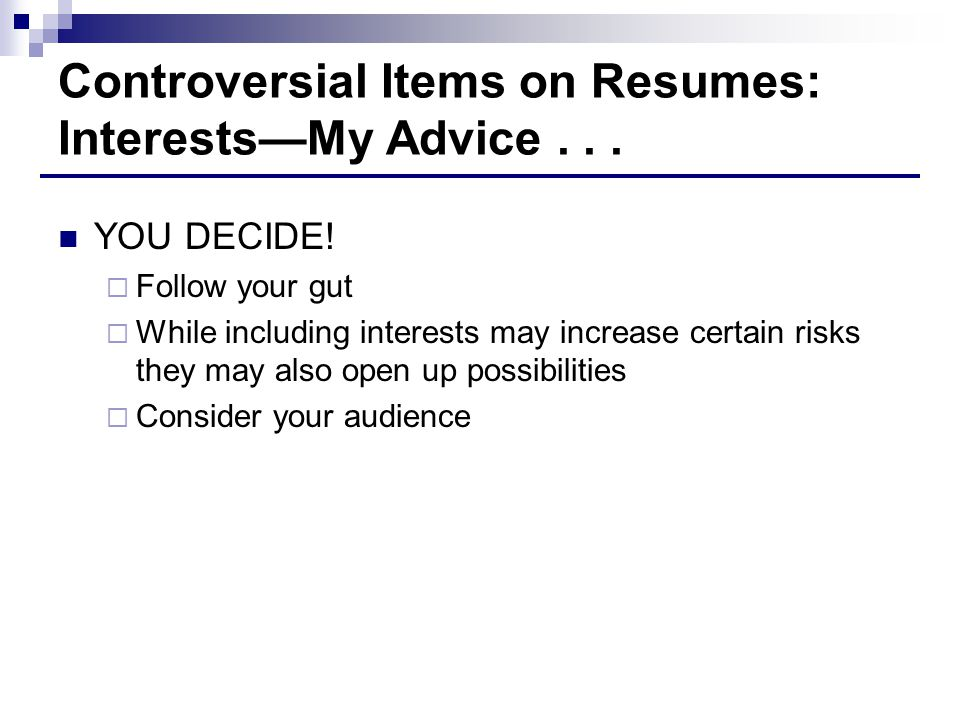 Controversial Items on Resumes: Interests—My Advice . . .