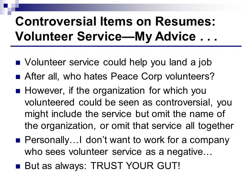 Controversial Items on Resumes: Volunteer Service—My Advice . . .