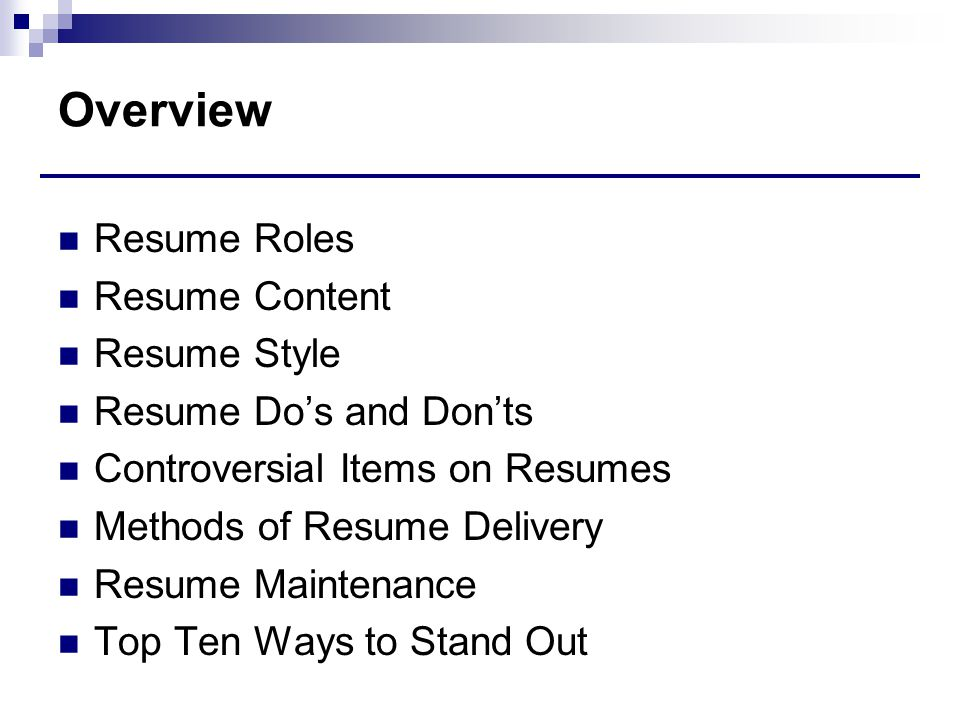 Overview Resume Roles Resume Content Resume Style  Creating Resume