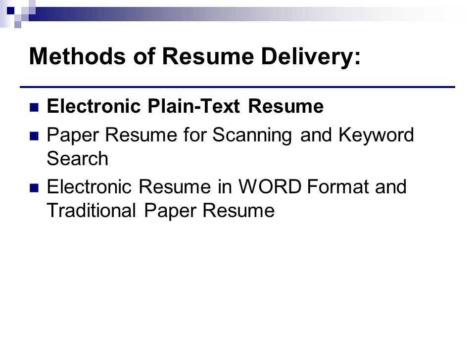 Methods of Resume Delivery: