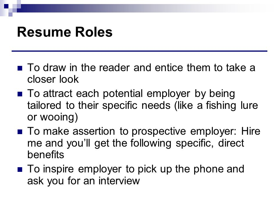 Resume Roles To draw in the reader and entice them to take a closer look.