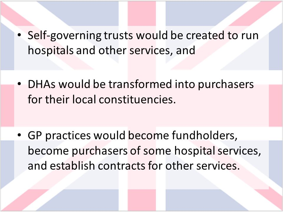 Self-governing trusts would be created to run hospitals and other services, and