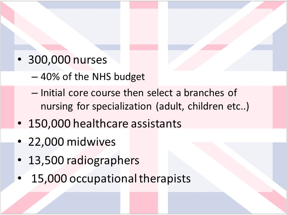 150,000 healthcare assistants 22,000 midwives 13,500 radiographers