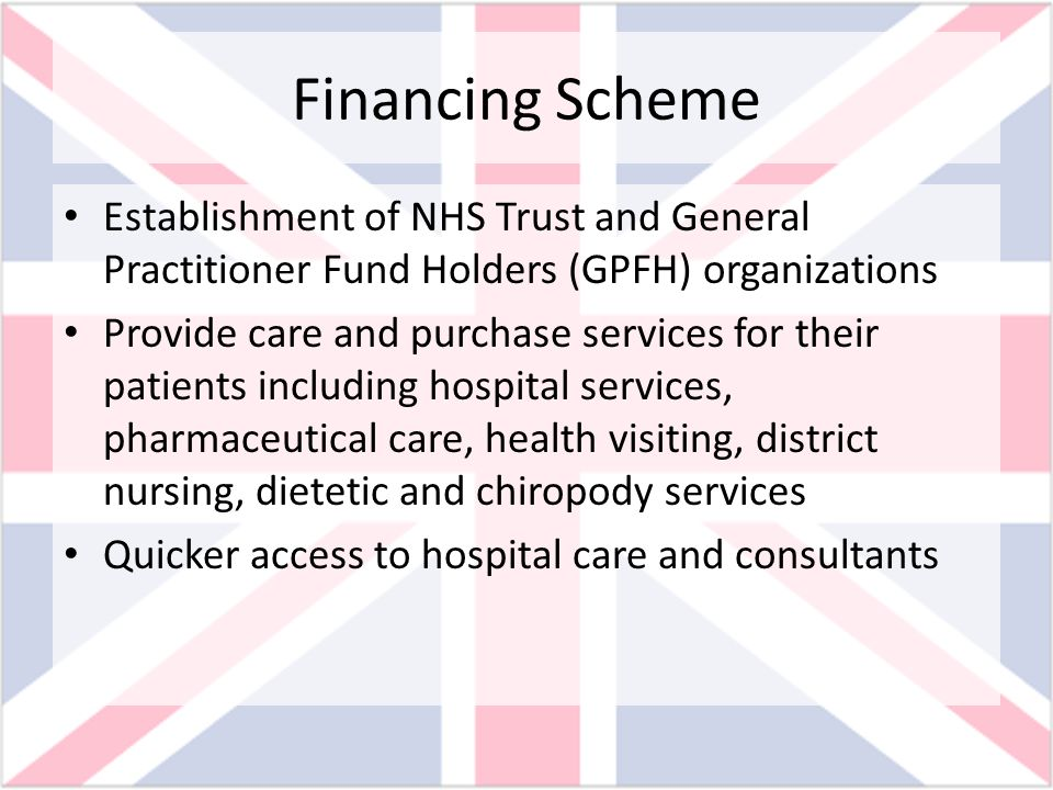 Financing Scheme Establishment of NHS Trust and General Practitioner Fund Holders (GPFH) organizations.