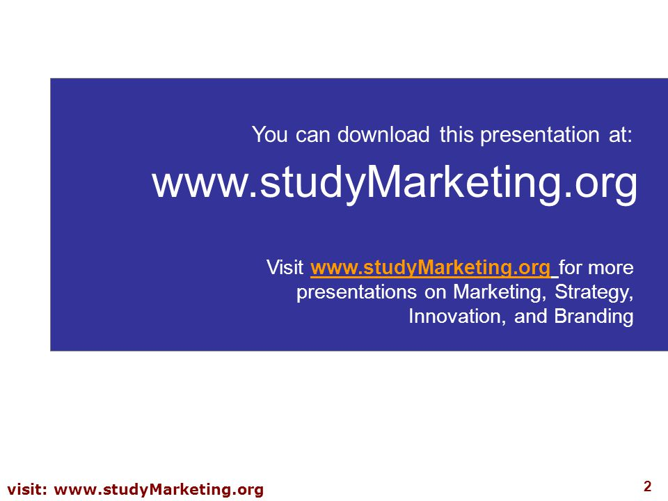 www.studyMarketing.org You can download this presentation at: