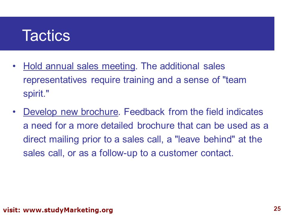 Tactics Hold annual sales meeting. The additional sales representatives require training and a sense of team spirit.