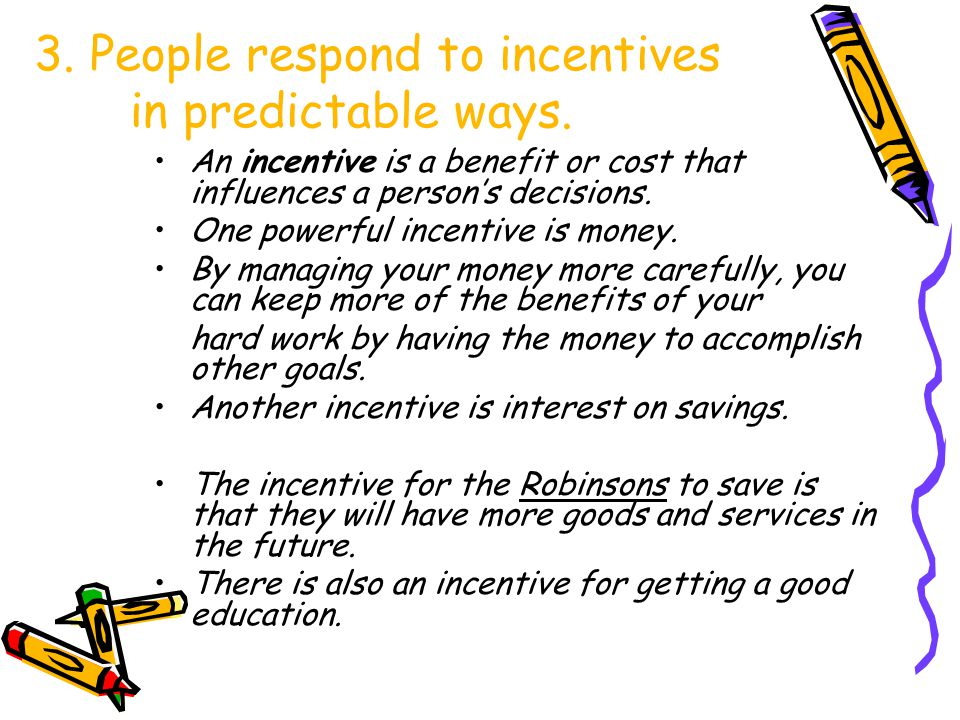 3. People respond to incentives in predictable ways.