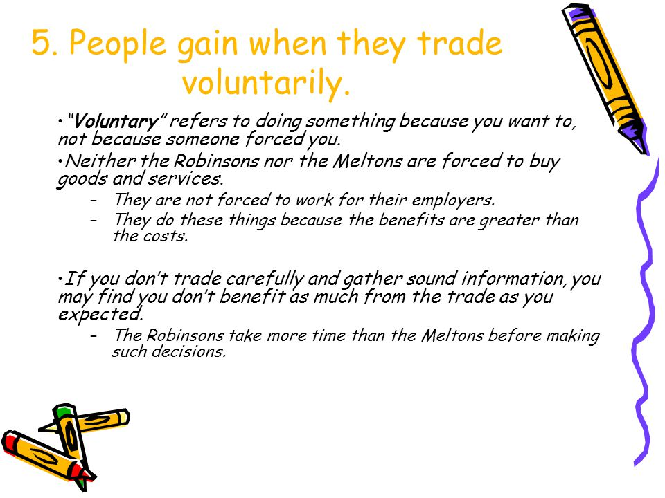 5. People gain when they trade voluntarily.