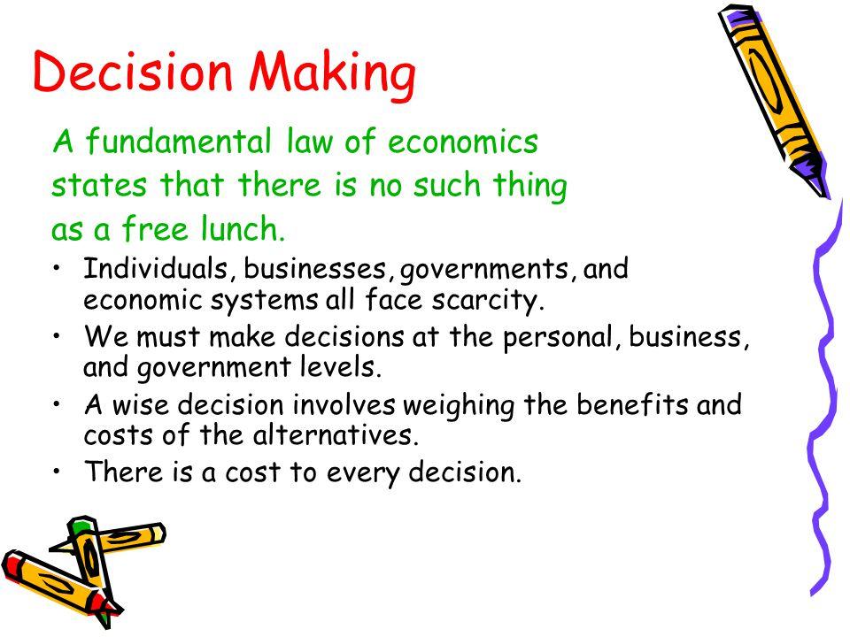Decision Making A fundamental law of economics