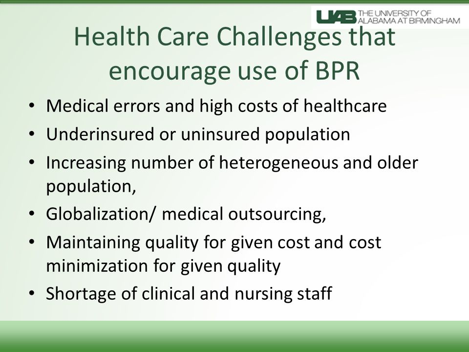 Health Care Challenges that encourage use of BPR